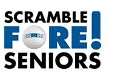 Scramble FORE Seniors Golf Outing<br>August 24th, 2018